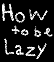 Why you should be lazy to find your inspiration